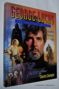 GEORGE LUCAS : The Creative Impulse. Lucasfilm's First Twenty Years by  Charles Champlin - First Thus - 1992 - from Diversity Books and Biblio.com
