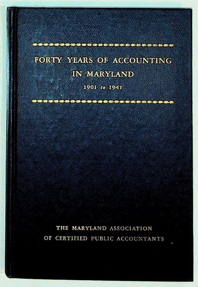 The Maryland Association of Certified Accountants, 1941. Hardcover. Near Fine. Hardcover. 8vo. SCARC...