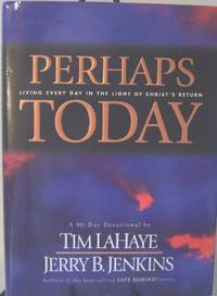 Perhaps Today: Living Every Day in the Light of Christ's Return