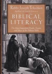 Biblical Literacy: The Most Important People, Events, and Ideas of the Jewish People