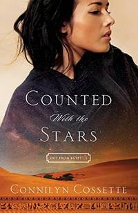 Counted With the Stars: 1 (Out From Egypt) by Cossette, Connilyn