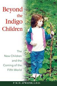 image of Beyond the Indigo Children: The New Children and the Coming of the Fifth World