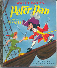 Walt Disney's Peter Pan and the Pirates ( a Little Golden Book)