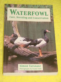 Waterfowl, Care, Breeding and Conservation