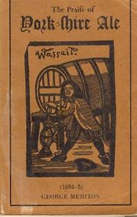 The Praise of York-Shire Ale (1684-5) by  George Meriton - 1975 - from Christopher Baron and Biblio.com