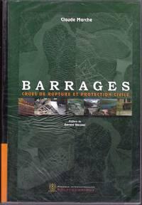 Barrages, crues de rupture et protection civile. (PREMIÈRE ÉDITION 2004)