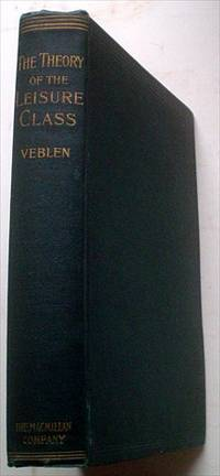 an analysis of thorstein veblens theory of the leisure class The theory of the leisure class thorstein veblen contents 1 introductory 2 2 pecuniary emulation 12 3 conspicuous leisure 18 4 the theory of the leisure class 3 has to do directly with the everyday work of getting a livelihood, is the exclusive.