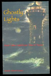 image of GHOSTLY LIGHTS:  GREAT LAKES LIGHTHOUSE TALES OF TERROR.