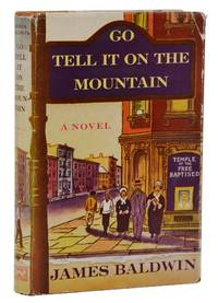 Go Tell It on the Mountain by  James Baldwin - First Edition - 1953 - from Burnside Rare Books, ABAA (SKU: 140940051)