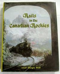 Rails in the Canadian Rockies [Signed copy]