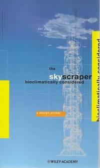 The Skyscraper Bioclimatically Considered: A Design Primer