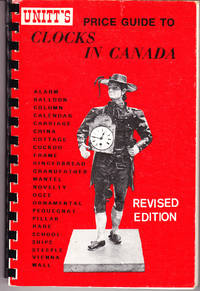 Unitt's Price Guide to Clocks in Canada by  Peter Unitt - Paperback - Revised Edition - 1980 - from John Thompson and Biblio.com