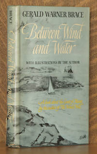 BETWEEN WIND AND WATER by Gerald Warner Brace - First edition, as stated - 1966 - from Andre Strong Bookseller and Biblio.com