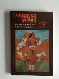 American Indian Women Telling Their Lives