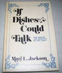 If Dished Could Talk: The history and Romance of Old China
