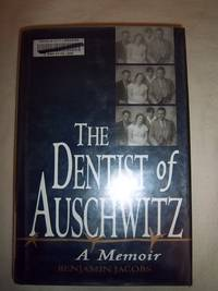 image of The Dentist of Auschwitz: A Memoir