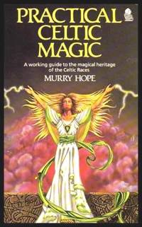 image of PRACTICAL CELTIC MAGIC - A Working Guide to the Magical Heritage of the Celtic Races