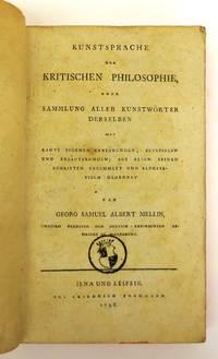 Kunstsprache der Kritischen Philosophie, oder Sammlung Aller Kunstwörter Derselben