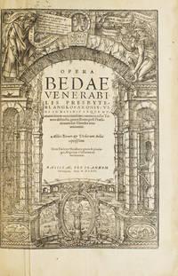Opera Bedae Venerabilis ... Omnia in octo tomos distincta prout statim post praefationen suo elencho enumerantur. Addito rarum & verbarum indice copiosissimo