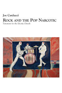 image of Rock and the Pop Narcotic Testament for the Electric Church [Paperback]  by..