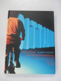 Jeffrey Shaw: A Users Manual (English and German Edition)
