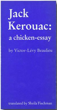 JACK KEROUAC:  A CHICKEN-ESSAY