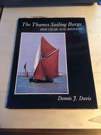 image of The Thames Sailing Barge: Her gear and rigging