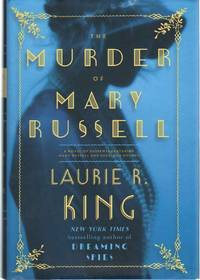 THE MURDER OF MARY RUSSELL A Novel of Suspense Featuring Mary Russell and  Sherlock Holmes