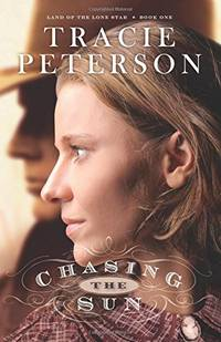 Chasing the Sun: Volume 1 (Land of the Lone Star (Paperback))