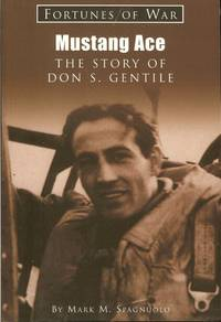 MUSTANG ACE : THE STORY OF DON S. GENTILE