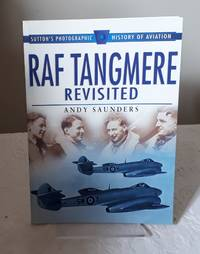 RAF Tangmere Revisited (Sutton's Photographic History of Aviation)