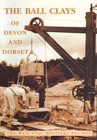 image of The Ball Clays of Devon and Dorset: An Introduction