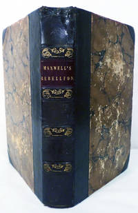 image of History Of The Irish Rebellion in 1798; With Memoirs Of The Union And Emmet's Insurrection In 1803 by William Hamilton Maxwell