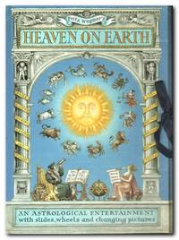 image of Heaven on Earth An Astrological Entertainment