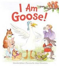 I Am Goose! by Dorothia Rohner - 2020-02-18