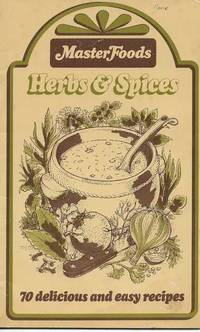 Masterfoods Herbs and Spices: 70 Delicious and Easy Recipes