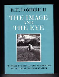 image of The Image and the Eye:  Further Studies in the Psychology of Pictorial Representation