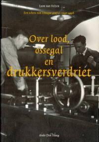 Over lood, ossegal en drukkersverdriet. Een schets van Haagse grafici 1940 - 1998