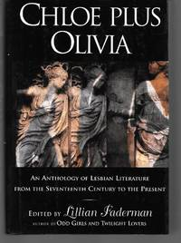 Chloe Plus Olivia ( An Anthology Of Lesbian Literature From The 17Th Century To The Present )