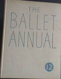 The Ballet Annual 1958 - A Record and Year Book of the Ballet