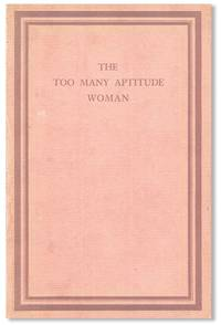 The Too Many Aptitude Woman by  Johnson O'CONNOR  - First Edition  - [1941]  - from Lorne Bair Rare Books (SKU: 38075)