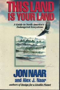 image of This Land Is Your Land A Guide to North America's Endangered Ecosystems