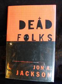 Dead Folks by Jon A. Jackson - Signed First Edition - 1996 - from Mutiny Information Cafe (SKU: 126327)