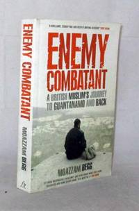 Enemy Combatant: A British Muslim's Journey to Guantanamo and Back