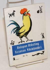 Balapan etexting basenan kexkenderi (Kazakh language edition of Xiao gong ji li xian ji = A little cock's adventures)