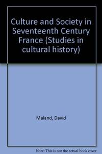 image of Culture and Society in Seventeenth Century France (Studies in cultural history)