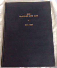 The Scarsdale Golf Club: 1898-1948