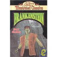 image of Frankenstein: The Young Collector's Illustrated Classics/Ages 8-12