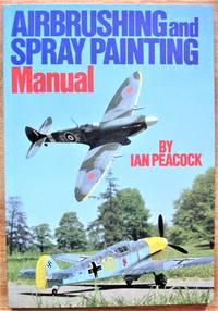 Airbrushing and Spray Painting Manual