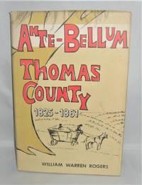 Ante-Bellum Thomas County  1825 - 1861